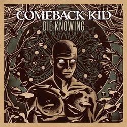 Die Knowing - Comeback Kid