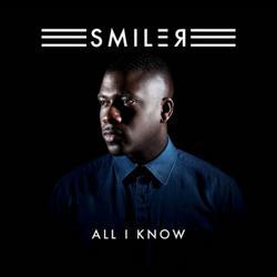 All I Know - Smiler