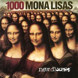 New Disease - 1000 Mona Lisas