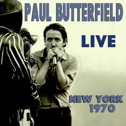 Live: New York 1970 - Paul Butterfield