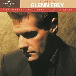 Classic Glenn Frey - The Universal Masters Collection - Glenn Frey