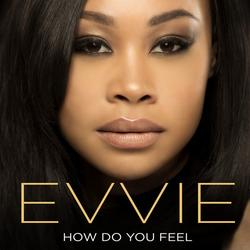 How Do You Feel (Single) - Evvie McKinney