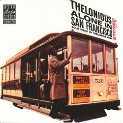Thelonious Alone In San Francisco - Thelonious Monk
