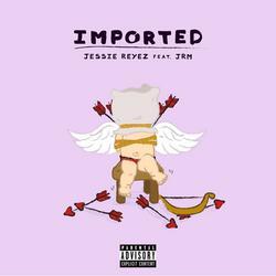 Imported (Single) - Jessie Reyez - JRM