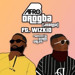 Drogba (Joanna) - Afro B - Wizkid