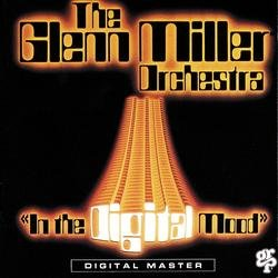 In The Digital Mood - Glenn Miller Orchestra