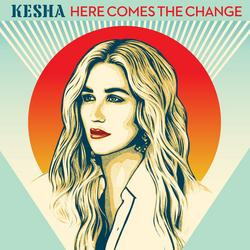 Here Comes The Change (On The Basis Of Sex OST) - Kesha