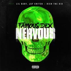 Nervous (Single) - Famous Dex