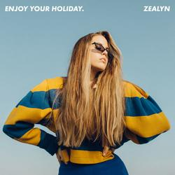 Enjoy Your Holiday (Single) - Zealyn