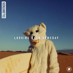 Looking Back Someday (Single) - ItaloBrothers