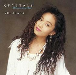 CRYSTALS 〜25th Anniversary Best〜 CD1 - Yui Asaka