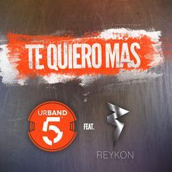 Te Quiero Más (Remix) (Single) - Urband 5