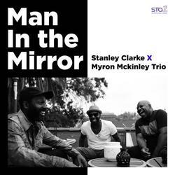 Man In the Mirror – SM STATION (Single) - Stanley Clarke - Myron Mckinley Trio