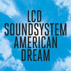 American Dream - LCD Soundsystem