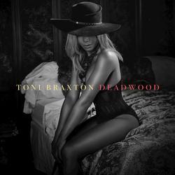Deadwood (Single) - Toni Braxton