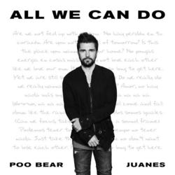 All We Can Do (Single) - Poo Bear - Juanes