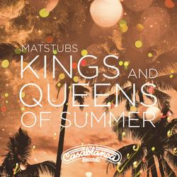 Kings And Queens Of Summer (Single) - Matstubs