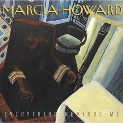 Everything Reminds Me - Marcia Howard