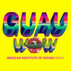 Wow (GUAU! Mexican Institute Of Sound Remix) (Single) - Beck