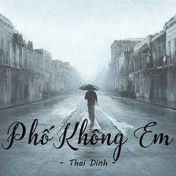 Phố Không Em (Single) - Thái Đinh