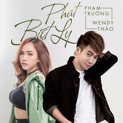 Phút Biệt Ly (Single) - Wendy Thảo - Phạm Trưởng