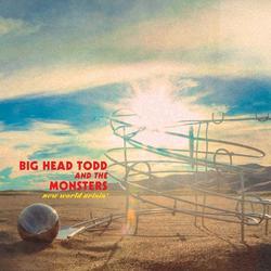 New World Arisin' - Big Head Todd & the Monsters