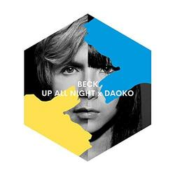UP ALL NIGHT - Beck - daoko