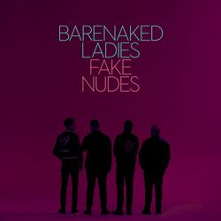 Fake Nudes - Barenaked Ladies