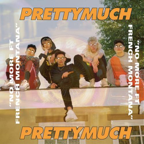 No More ( Single) - PRETTYMUCH