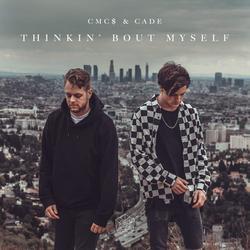Thinkin' Bout Myself (Single) - CMC$ - CADE