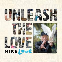 Unleash The Love - Mike Love