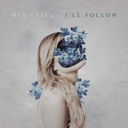 I'll Follow (Single) - Mia Vaile