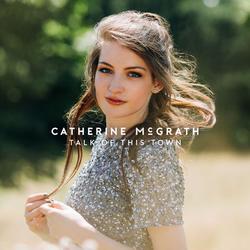 Talk Of This Town (Single) - Catherine McGrath