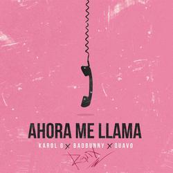 Ahora Me Llama (Remix) - Karol G - Bad Bunny - Quavo