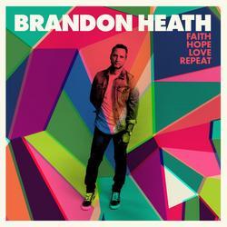 Faith Hope Love Repeat - Brandon Heath