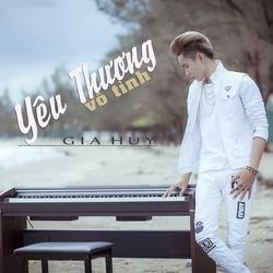 Yêu Thương Vô Tình (Single) - Gia Huy