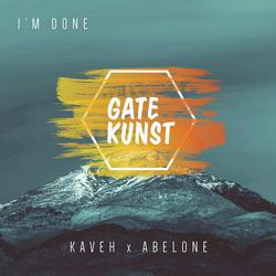 I'm Done (Single) - Gatekunst - Kaveh - Abelone