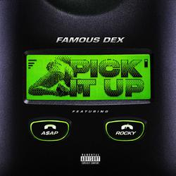 Pick It Up (Single) - Famous Dex