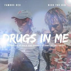 Drugs In Me (Single) - Famous Dex - Rich The Kid