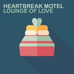 Heartbreak Motel - Lounge Of Love (No. 3) - Various Artists