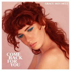 Come Back For You (Single) - Grace Mitchell