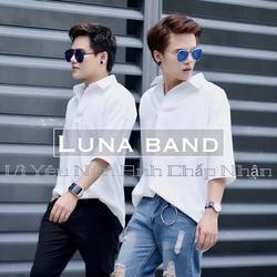 Vì Yêu Nên Anh Chấp Nhận (Single) - Luna Band