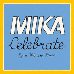 Celebrate (Ryan Riback Remix) - Mika