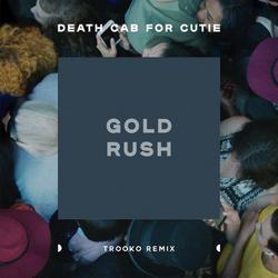Gold Rush (Trooko Remix) - Death Cab For Cutie