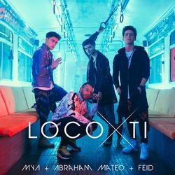 Loco Por Ti (Single) - Mýa - Abraham Mateo - Feid