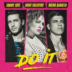 Do It (Single) - DJ Tommy Love - Breno Barreto - Nikki Valentine