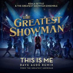 This Is Me (Dave Audé Remix) (The Greatest Showman OST) - Keala Settle - The Greatest Showman Ensemble