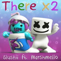 There X2 (Single) - Slushii