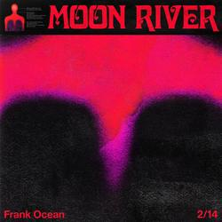 Moon River (Single) - Frank Ocean