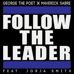 Follow The Leader (Single) - George The Poet - Maverick Sabre